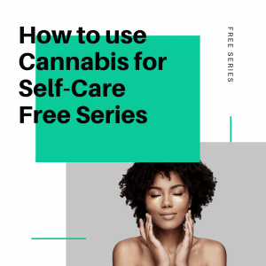 how to use cannabis for self care
